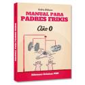Manual para padres Frikis, Año 0