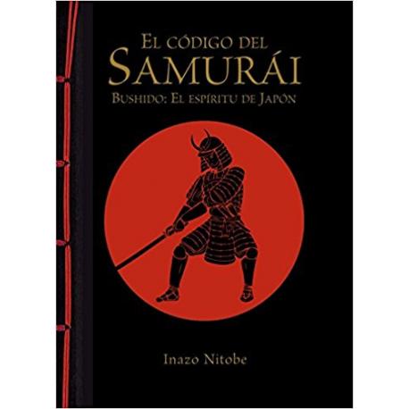 El Código del samurái. Bushido: El espíritu de Japón