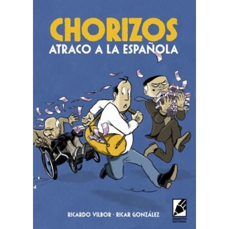 CHORIZOS: ATRACO A LA ESPAÑOLA